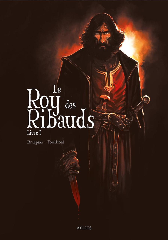 Le Roy des Ribauds Tome 1