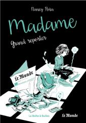 Chronique : Madame (Peña) -3- Madame, grand reporter (La boîte à bulles)