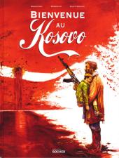 Chronique : Bienvenue au Kosovo (Éditions du Rocher)