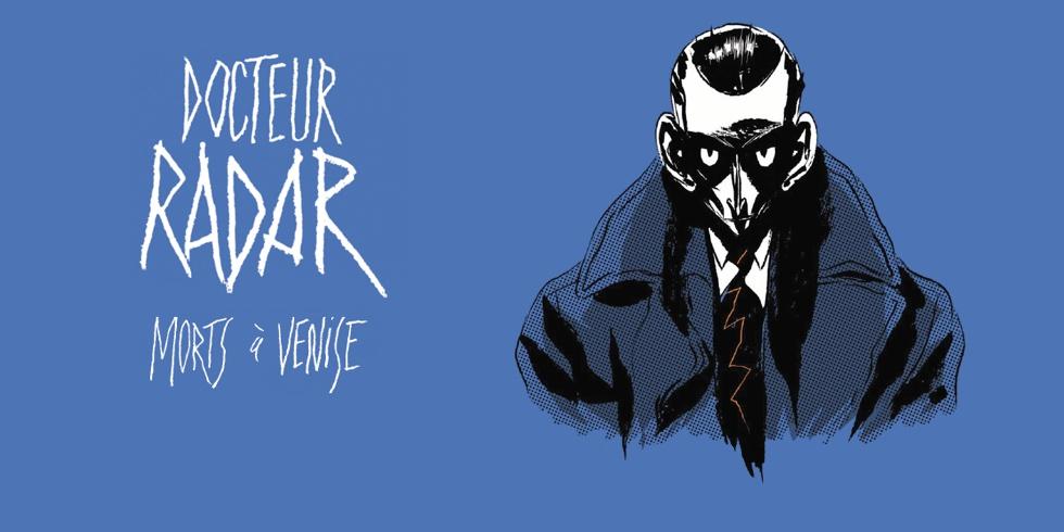 Preview : Docteur Radar 3. Morts à Venise